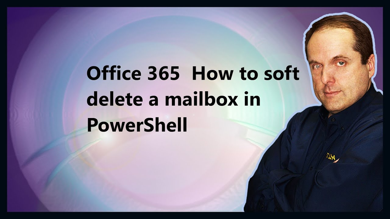 Office 365 How to soft delete a mailbox in PowerShell