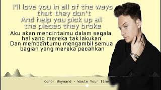 Conor Maynard - Waste Your Time | Lirik dan Terjemahan Indonesia