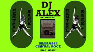 "DJ ALEX REMEMBER CENTRAL ROCK 1992-1995 ""2-6-2014"""