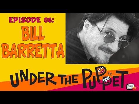 006 - Bill Barretta (Muppets, Dinosaurs, Jim Henson Company) - Under The Puppet [AUDIO ONLY]