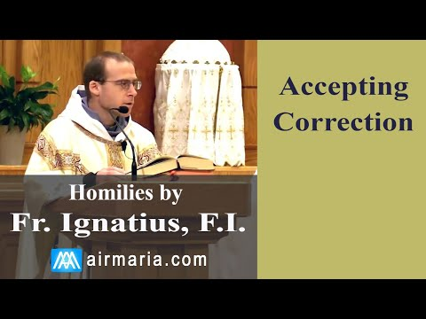 Aug 16 - Homily: Accepting Correction