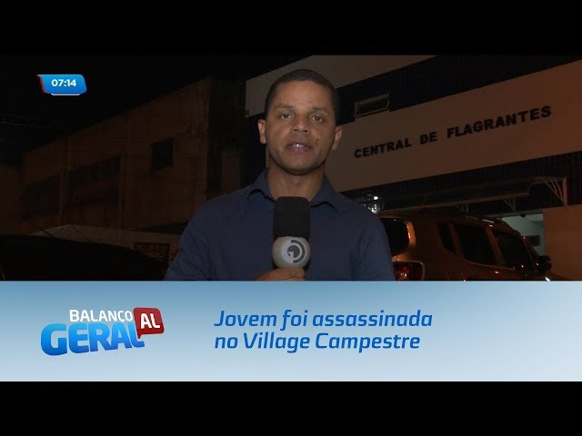 Jovem foi assassinada no Village Campestre