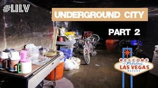 Las Vegas Tunnels - Underground City Part 2