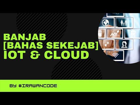 Banjab [Bahas Sekejab] ! Internet Of Thins & Cloud Computing