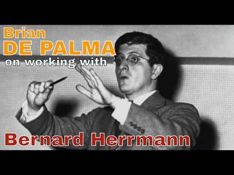 Brian De Palma on working with Bernard Herrmann