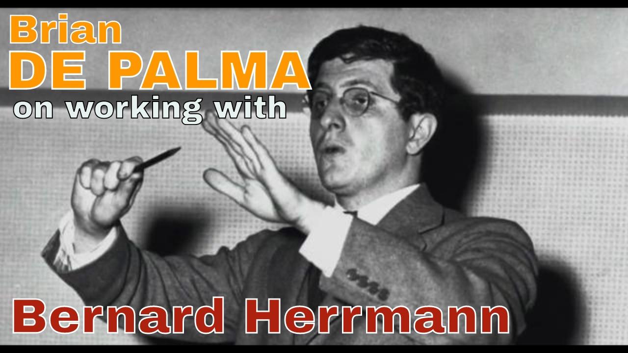 Download Brian De Palma on working with Bernard Herrmann