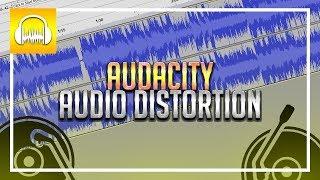 How To: Distort Audio in Audacity 2018