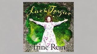 Live & Forgive, Trine Rein