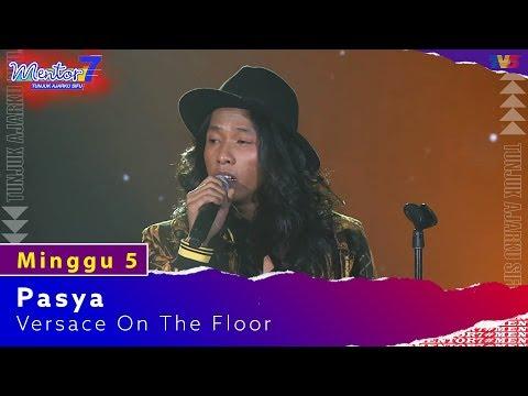 Pasya - Versace On The Floor   Minggu 5   #Mentor7