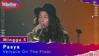 Pasya - Versace On The Floor | Minggu 5 | #Mentor7