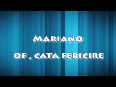 MARIANO - Of , cata fericire