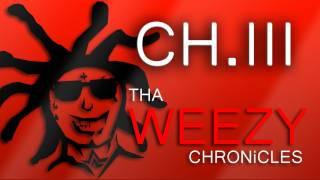 THA WEEZY CHRONiCLES - CH.III