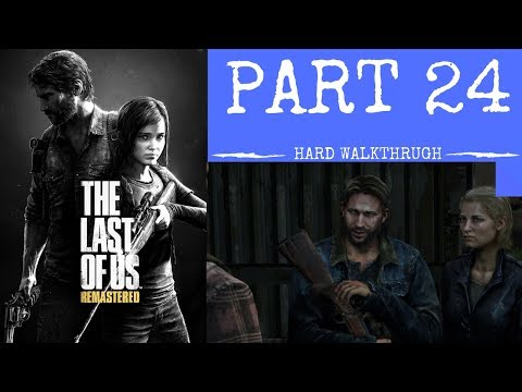 THE LAST OF US REMASTERED PART 24 HARD WALKTHROUGH HYDROELECTRIC DAM NO COMMENTARY