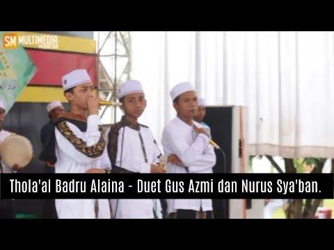 Thola'al Badru Alaina - Duet Gus Azmi dan Nurus Sya'ban.