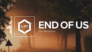 No Resolve - End Of Us [HD]