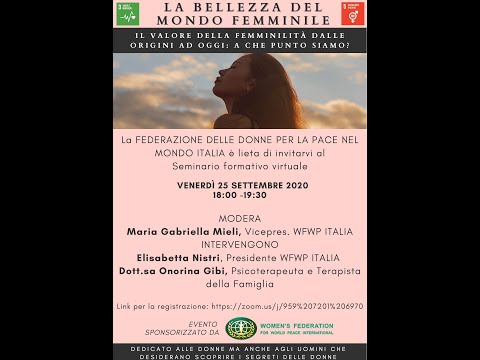 """""""THE FEMININE VALUE FROM ITS ORIGINE TO TODAY: WHERE ARE WE? """" 25 sept. 2020 WFWP Italia"""