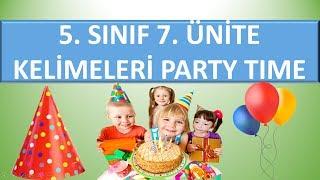 5. Sınıf İngilizce 7. Ünite Party Time Kelimeleri Ve Anlamları