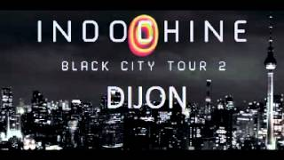 Indochine - Dijon 22 / 11 / 2013 COMPLET