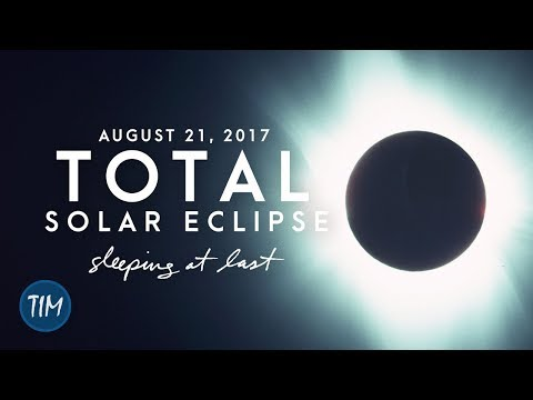 Total Solar Eclipse (August 21, 2017) | Sleeping At Last