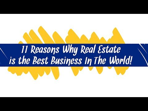 11 Reasons why real estate is the best business in the world!