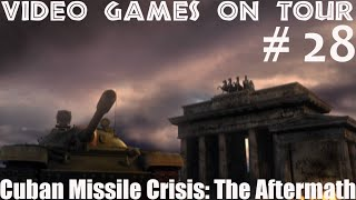Let's Tour through: Cuban Missile Crisis: The Aftermath | Part 28 - Serious Action