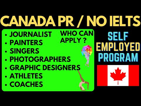 canada pr without ielts/ SELF EMPLOYED PROGRAM