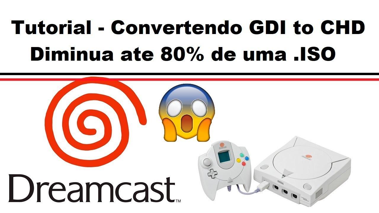 Dreamcast - Convertendo GDI para CHD - Diminua ate 80% do tamanho!