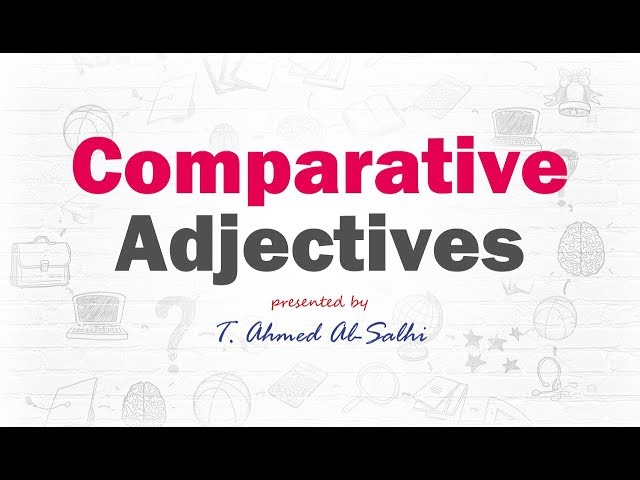 Comparative Adjectives (1) - صفات المقارنة