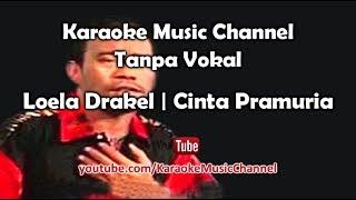 Karaoke Loela Drakel - Cinta Pramuria | Tanpa Vokal