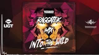 Yowii- Into the wild - Raggatek Mix