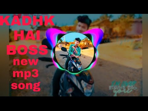 KADHK HAI BOSS | New Mp3 Song | Edit By Lucky
