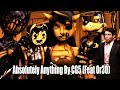 BENDY AND THE INK MACHINE SONG Ft OR3O Absolutely Anything SFM ANIMATION CG5 mp3