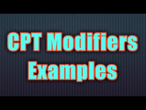 Medical coding - CPT modifiers Example Questions and Answers
