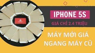 iPhone 5S mới chưa Active ngang giá Máy Cũ: Tội gì không mua?