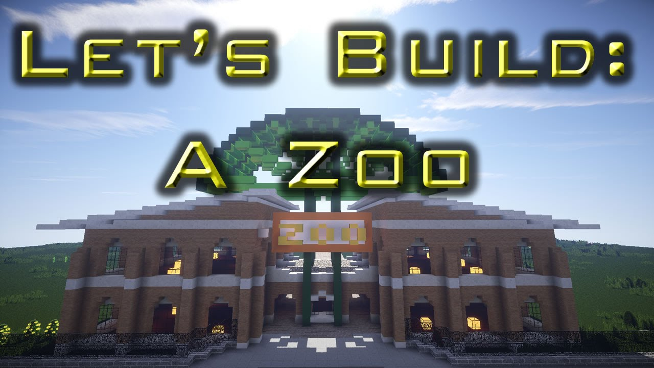 Let S Build A Minecraft Zoo
