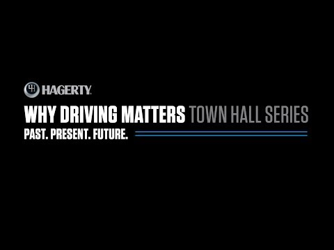 Why Driving Matters   Hagerty Town Hall