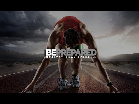 BE PREPARED Motivational Video & Speech