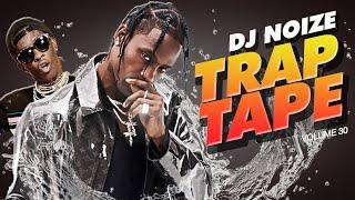 🌊 Trap Tape #30 | New Hip Hop Rap Songs May 2020 | Street Soundcloud Mumble Rap | DJ Noize Mix