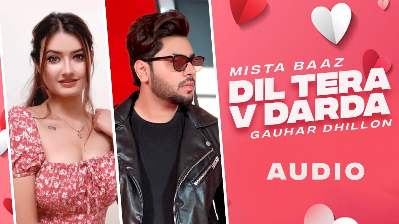 Dil Tera V Darda : Mista Baaz (full Audio)   Gauhar Dhillon   Latest Punjabi Songs 2021
