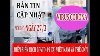 Cập nhật tình hình dịch virus corona ngày 27/3: Việt Nam có 153 ca nhiễm