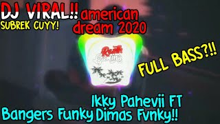 Download DJ VIRAL!! | American Dream Slow Bangers Funky | Ikky Pahlevii FT Dimas Fvnky✌🏻