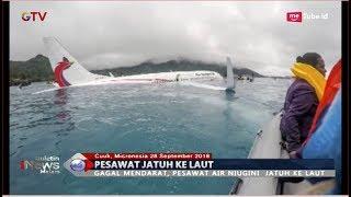 Gagal Mendarat, Pesawat Papua Nugini Terjun ke Laut - BIM 28/09