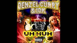 Denzel Curry - Uh Huh feat. IDK