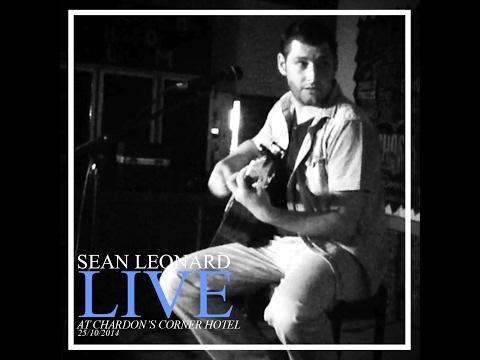 Sean Leonard - Live At The Chardon's Corner Hotel (October 22nd, 2014)
