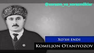 Хўш энди, Комилжон Отаниёзов / Xosh endi, Komiljon Otaniyozov