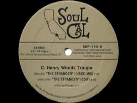 C. Henry Woods Troupe - The Stranger (Disco Mix)