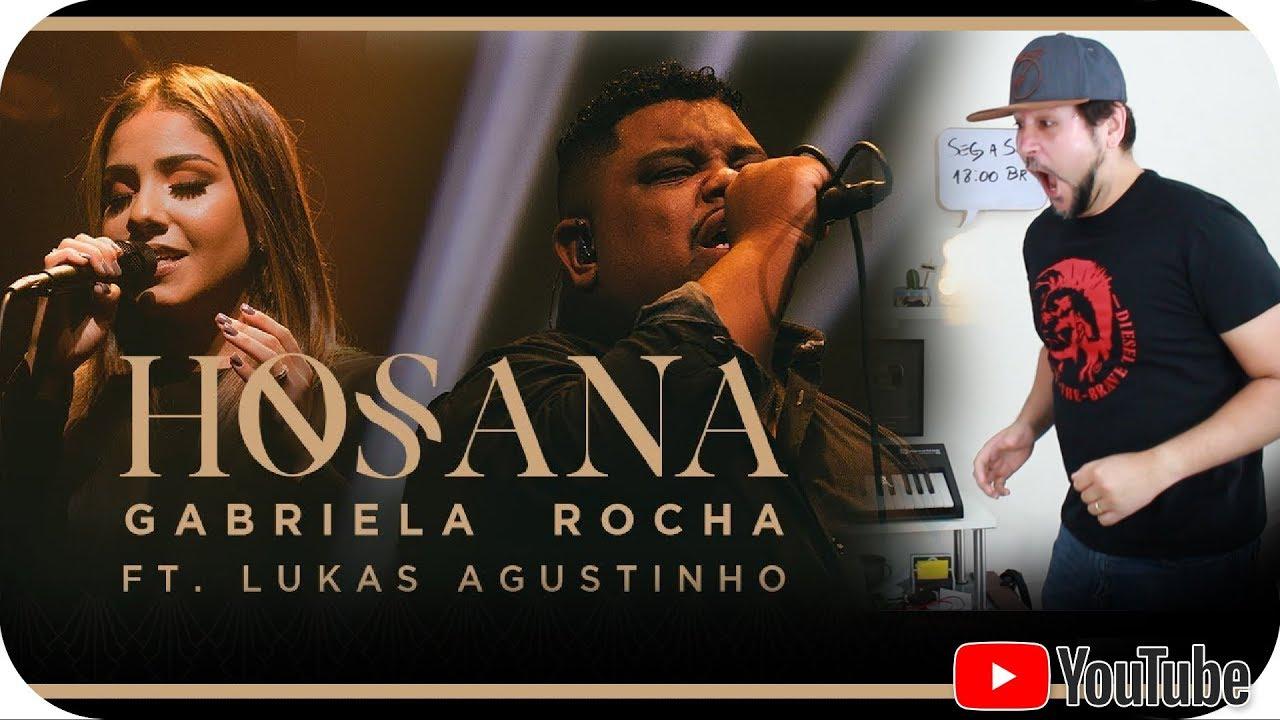GABRIELA ROCHA - HOSANA Feat LUKAS AGUSTINHO React Marcio Guerra