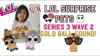 *NEW* LOL SURPRISE PETS WAVE 2 UNBOXING! GOLD BALL RARE HACK WORKED!