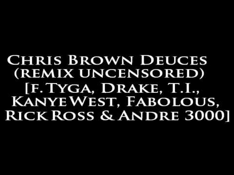 Chris Brown - Deuces (Remix) (Uncensored)