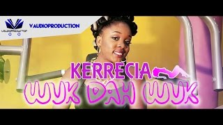 "Kerrecia - "" Wuk Dah Wuk "" ( Official Music Video ) /HD/"